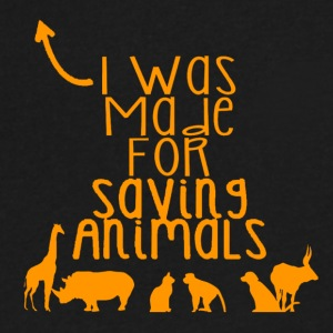 I was made for saving animals - Men's V-Neck T-Shirt by Canvas