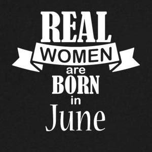 Real women born in June - Men's V-Neck T-Shirt by Canvas