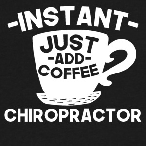 Instant Chiropractor Just Add Coffee - Men's V-Neck T-Shirt by Canvas