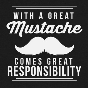 Great mustache comes great resposibility - Men's V-Neck T-Shirt by Canvas