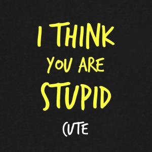 I think you are stupid cute - Men's V-Neck T-Shirt by Canvas