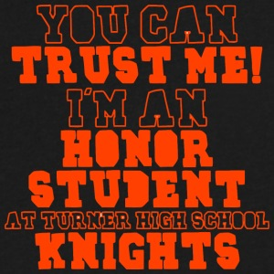 YOU CAN TRUST ME I M AN HONOR STUDENT AT TURNER H - Men's V-Neck T-Shirt by Canvas