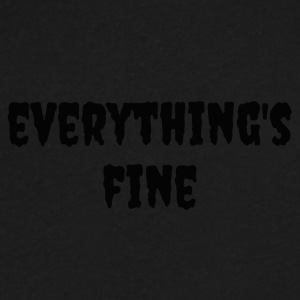 Everything's Fine - Men's V-Neck T-Shirt by Canvas