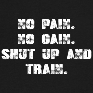 No Pain - No Gain - Shut up And Train - Men's V-Neck T-Shirt by Canvas