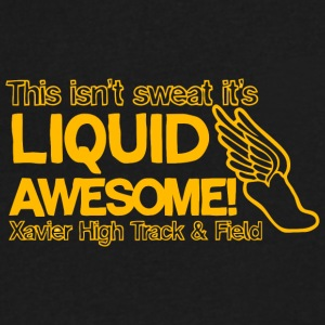 his Isn t Sweat It s Liquid Awesome Xavier High T - Men's V-Neck T-Shirt by Canvas