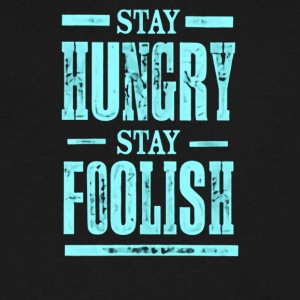 Stay Hungry Stay Foolish - Men's V-Neck T-Shirt by Canvas