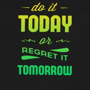 Do it today or regret tomorrow - Men's V-Neck T-Shirt by Canvas
