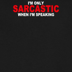 Sarcastic Speaking - Men's V-Neck T-Shirt by Canvas