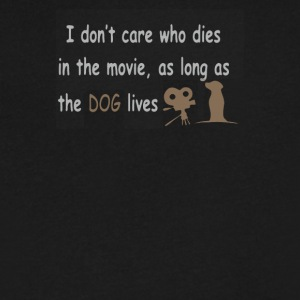 dont care who dies in movie as long as dog lives - Men's V-Neck T-Shirt by Canvas