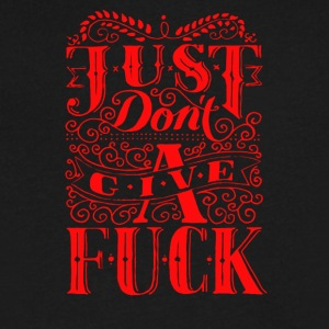 Just don t a give fuck - Men's V-Neck T-Shirt by Canvas