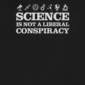 Science Is Not a Liberal Conspiracy - Men's V-Neck T-Shirt by Canvas