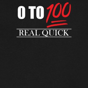 0 To 100 Real Quick Slogan - Men's V-Neck T-Shirt by Canvas