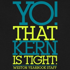 YO THAT KERN IS TIGHT WESTON YEARBOOK STAFF - Men's V-Neck T-Shirt by Canvas