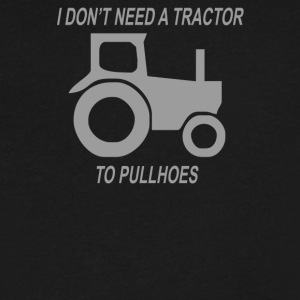 I Dont need a Tractor to pull Hoes - Men's V-Neck T-Shirt by Canvas