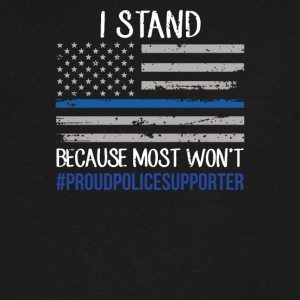 I Stand because most wont Proud police supporter - Men's V-Neck T-Shirt by Canvas