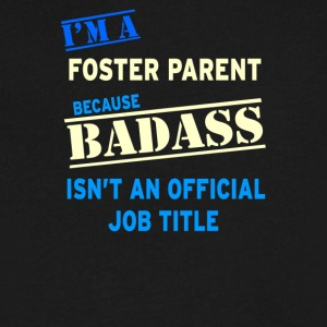 I m a Foster Parent Badass Job - Men's V-Neck T-Shirt by Canvas