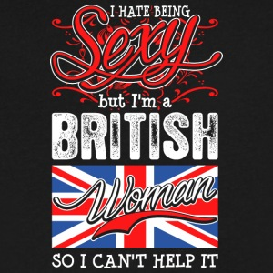 I Hate Being Sexy But Im A British Woman - Men's V-Neck T-Shirt by Canvas