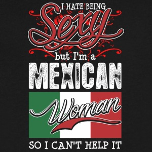 I Hate Being Sexy But Im A Mexican Woman - Men's V-Neck T-Shirt by Canvas