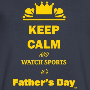 Keep Calm and Watch Sports it's Father's Day - Men's V-Neck T-Shirt by Canvas