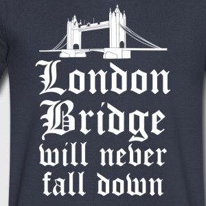 London England London Bridge will never fall down! - Men's V-Neck T-Shirt by Canvas
