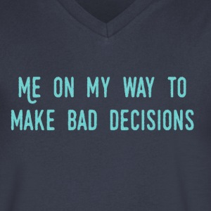 Bad Decisions - Men's V-Neck T-Shirt by Canvas