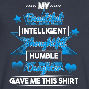 Beautiful, intelligent daughter! Funny! - Men's V-Neck T-Shirt by Canvas