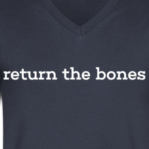 return the bones - Men's V-Neck T-Shirt by Canvas