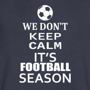 Football- We Don't keep calm - Shirt,Hoodie,Tank - Men's V-Neck T-Shirt by Canvas