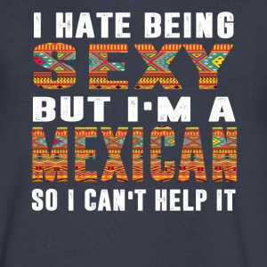 I Hate Being Sexy I m Mexican T-Shirt - Men's V-Neck T-Shirt by Canvas