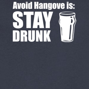 Avoid Hangovers Stay Drunk - Men's V-Neck T-Shirt by Canvas