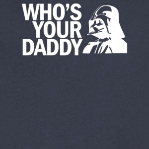 Who s Your Daddy - Men's V-Neck T-Shirt by Canvas