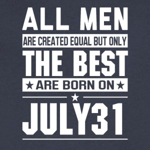 The Best Men Are Born On July 31 - Men's V-Neck T-Shirt by Canvas