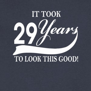 It took 29 years to look this good - Men's V-Neck T-Shirt by Canvas
