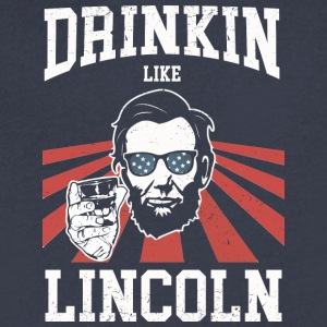Drinking Like Lincoln - Men's V-Neck T-Shirt by Canvas