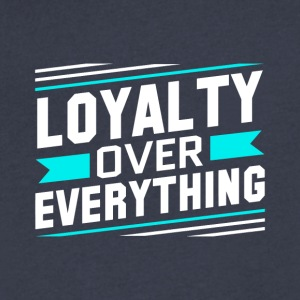 Loyalty Over Everything - Men's V-Neck T-Shirt by Canvas
