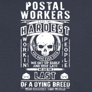 Postal Workers Are The Hardest T Shirt - Men's V-Neck T-Shirt by Canvas