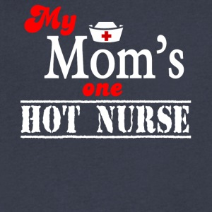 My Mom's One Hot Nurse T Shirt - Men's V-Neck T-Shirt by Canvas
