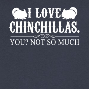 I Love Chinchillas Tee Shirt - Men's V-Neck T-Shirt by Canvas