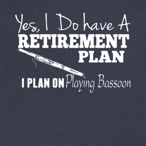 Retirement Plan On Playing Bassoon Shirt - Men's V-Neck T-Shirt by Canvas