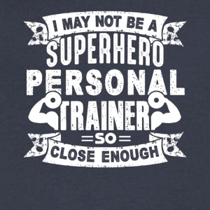 Personal Trainer Shirt Not Superhero Funny Gift - Men's V-Neck T-Shirt by Canvas