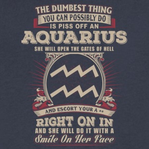 You can possibly do is piss off Aquarius - Men's V-Neck T-Shirt by Canvas