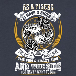 AS a Pisces I have 3 sides - Men's V-Neck T-Shirt by Canvas