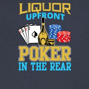 Liquor Upfront Poker in the Rear - Men's V-Neck T-Shirt by Canvas