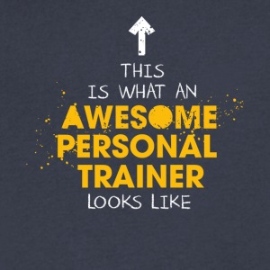 An Awesome Personal Trainer Looks Like - Men's V-Neck T-Shirt by Canvas