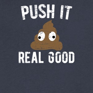 Push It Real Good Poop - Men's V-Neck T-Shirt by Canvas