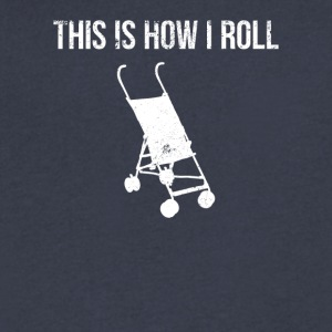 This Is How I Roll Baby Stroller - Men's V-Neck T-Shirt by Canvas