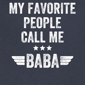 My favorite people call me baba - Men's V-Neck T-Shirt by Canvas
