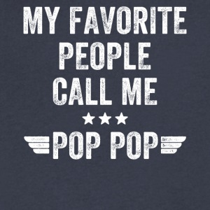 My favorite people call me pop pop - Men's V-Neck T-Shirt by Canvas
