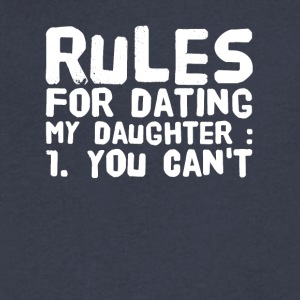 Rules for dating my daughter 1 you can't - Men's V-Neck T-Shirt by Canvas