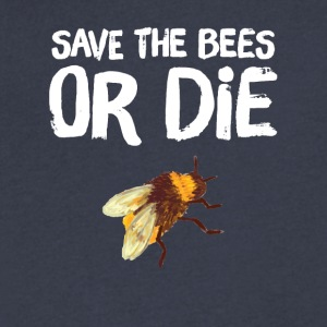 Save the bees or die - Men's V-Neck T-Shirt by Canvas